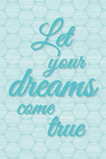 LET YOUR DREAMS COME TRUE Leinwanddruck auf Keilrahmen bleu-türkis