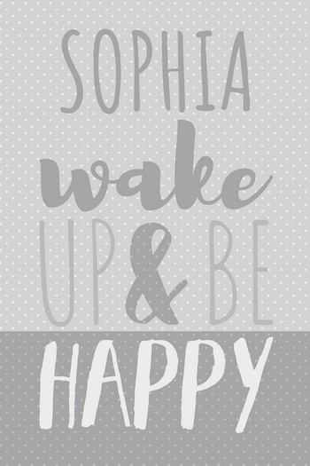 WAKE UP & BE HAPPY  mit Namen SOPHIA Leinwandbild, silver