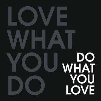 LOVE WHAT YOU DO... Leinwandbild auf Keilrahmen, schwarz-grau-weiß