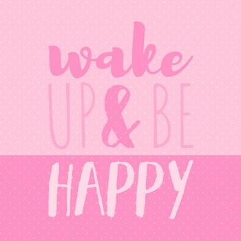 WAKE UP & BE HAPPY   Leinwandbild, rose